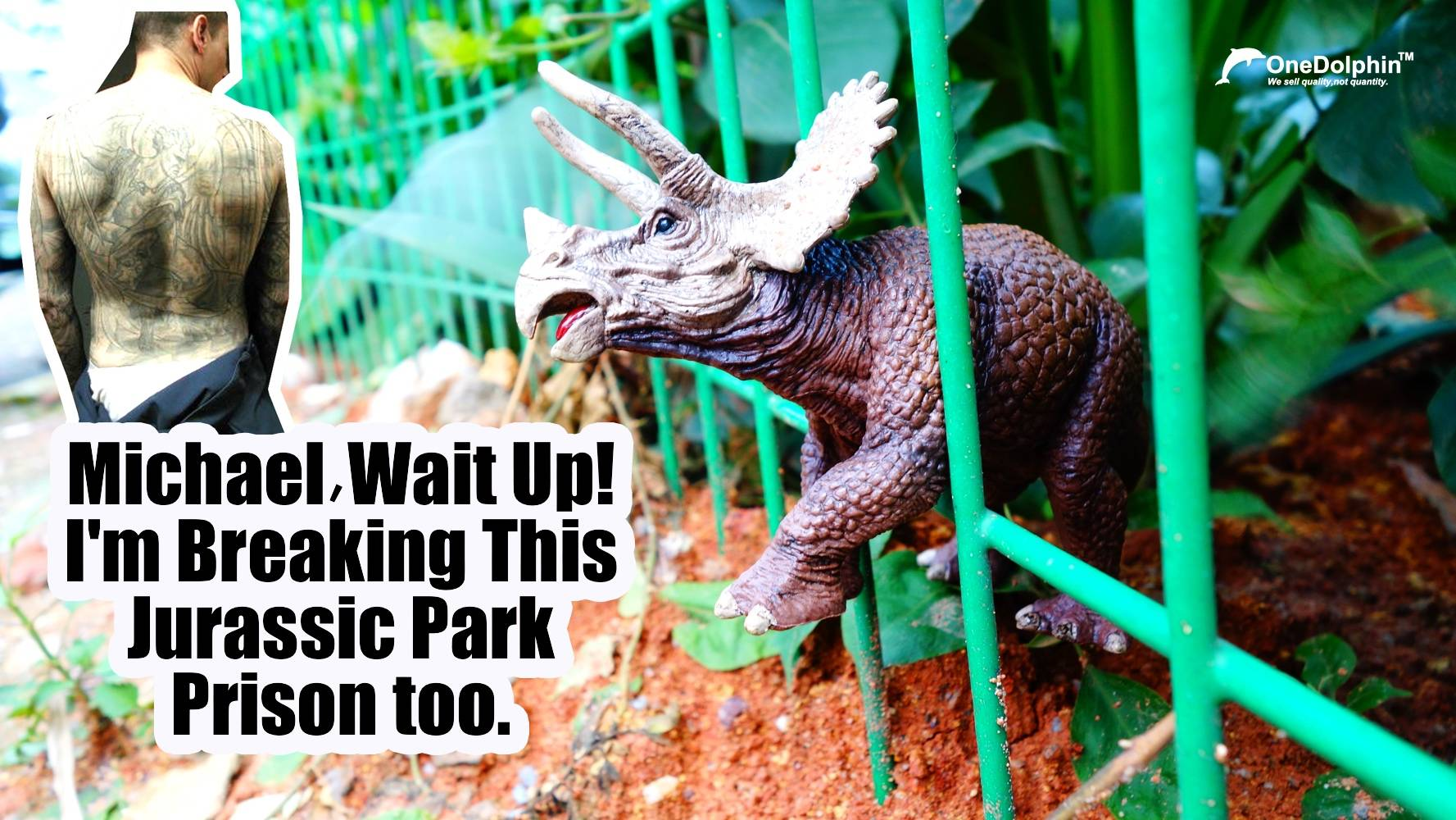 Triceratops:Michael,wait up!I'm breaking this jurassic park prison too.