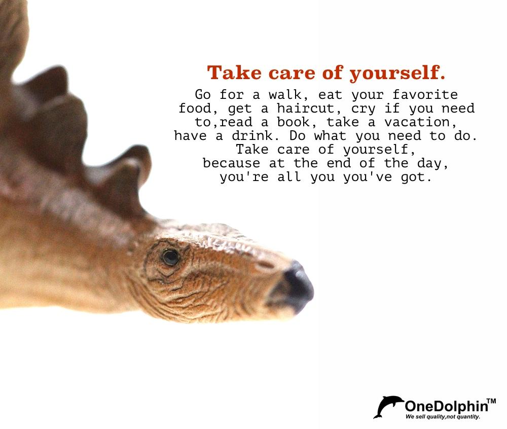 Stegosaurus:Take care of yourself.