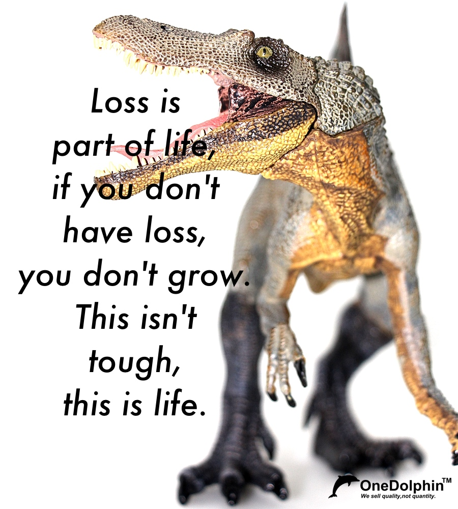 Spinosaurus:This isn't tough, this is life.