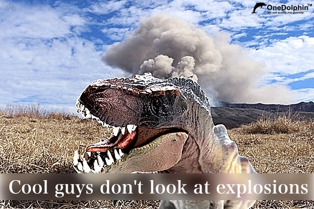 Tyrannosaurus Rex: Cool guys don't look at explosions