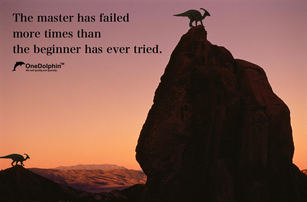 Parasaurolophus: The master has failed more times than the beginner has ever tried.