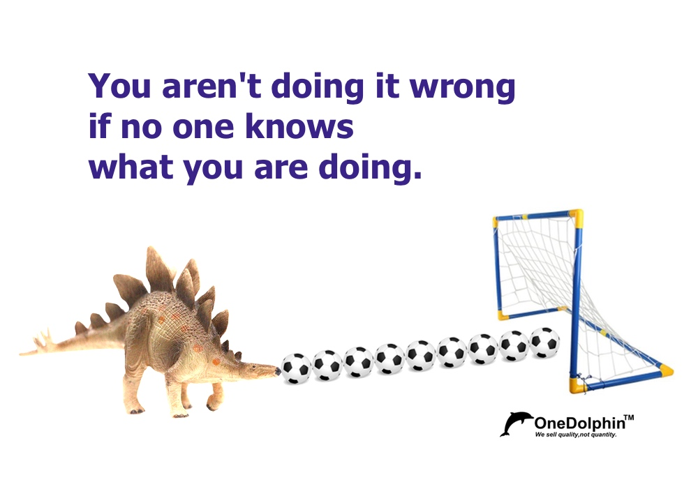Stegosaurus: You aren't doing it wrong if no one knows what you are doing.