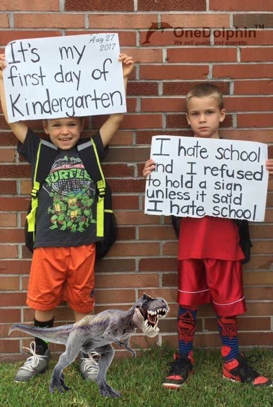 T-Rex: I hate school and I refused to hold a sign unless it said I hate school.
