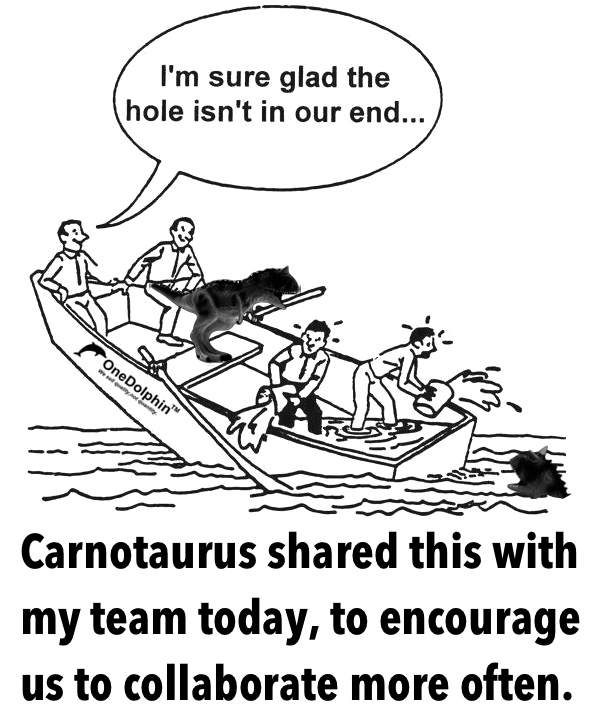 Carnotaurus shared this with my team today, to encourage us to collaborate more often.