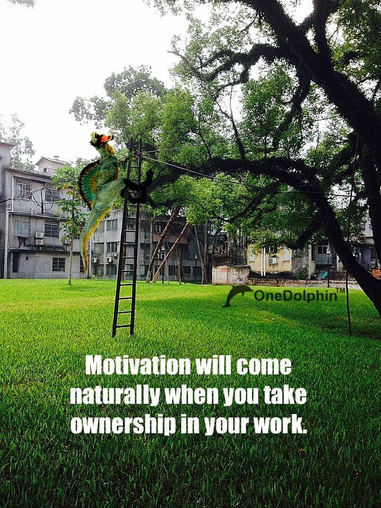 Spinosaurus: Motivation will come naturally when you take ownership in your work.