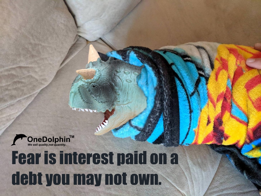 Carnotaurus: Fear is interest paid on a debt you may not own.