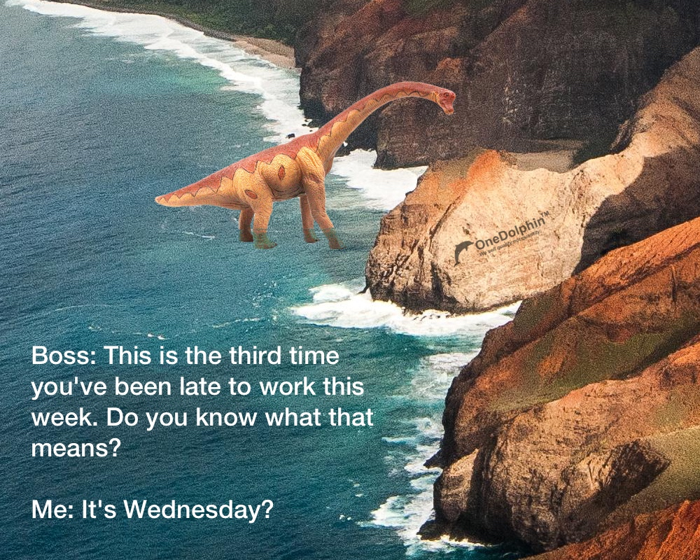 Brachiosaurus: This is the third time you've been late to work this week
