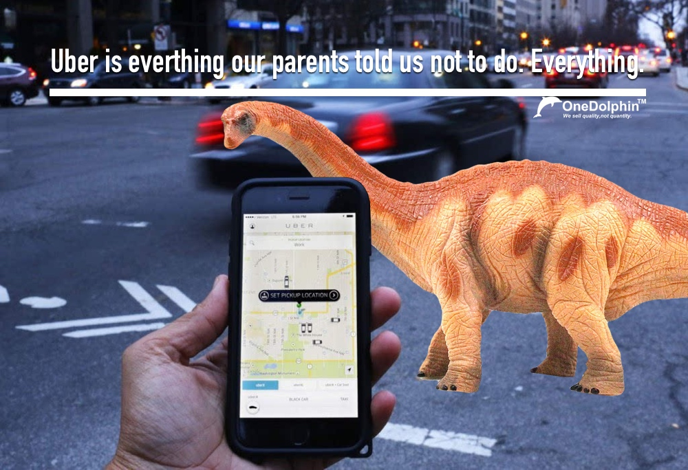 Apatosaurus: Uber is everthing our parents told us not to do.