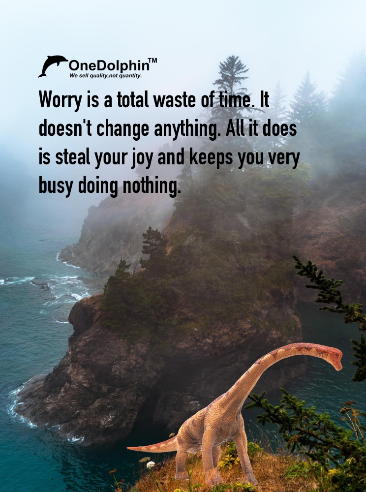 Brachiosaurus: worry is a total waste of time